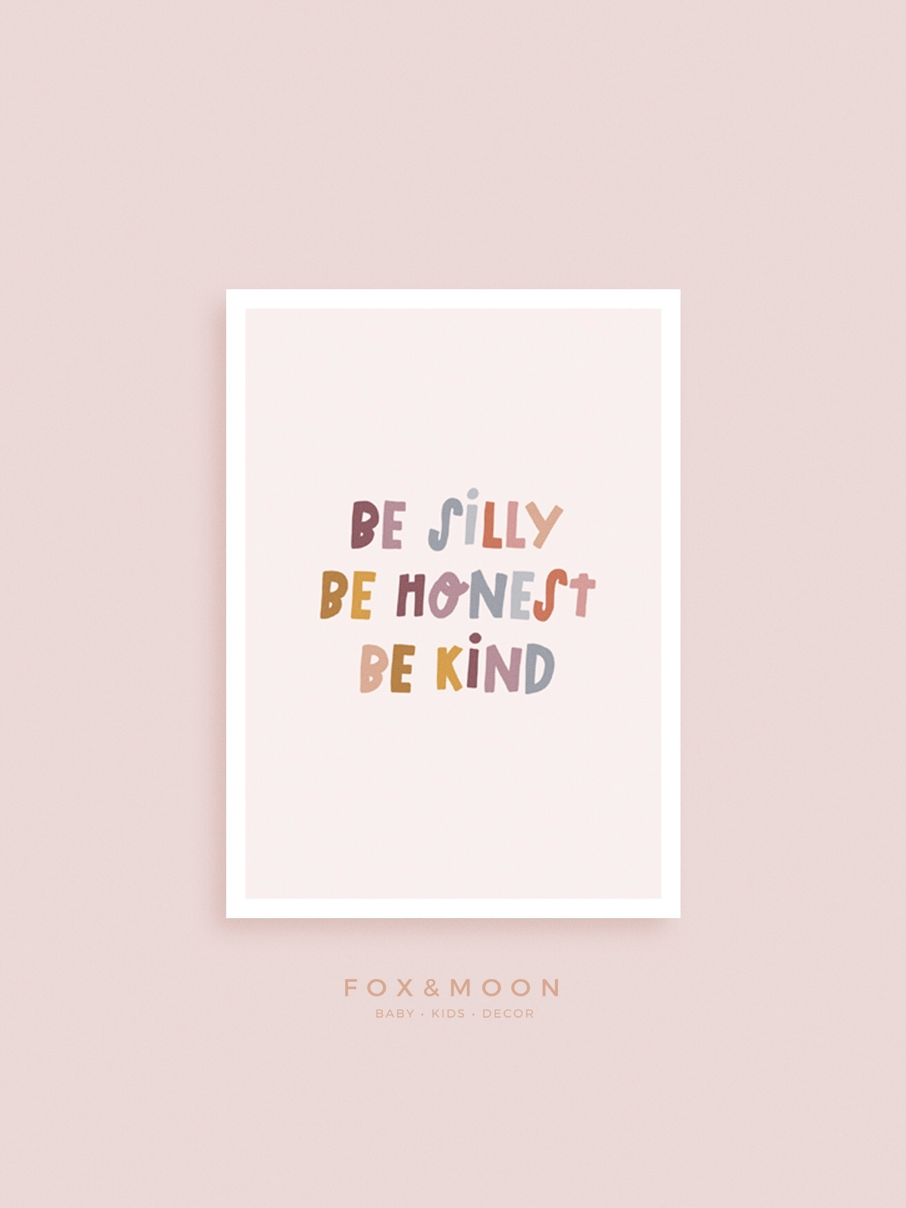 Be Silly, Be Honest, Be Kind - Art Print